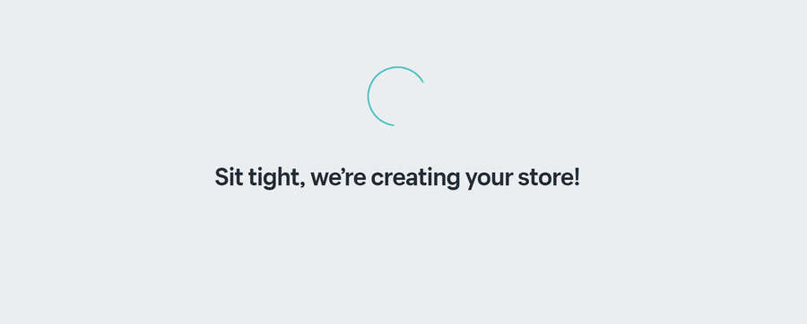 Wait while your store is created.